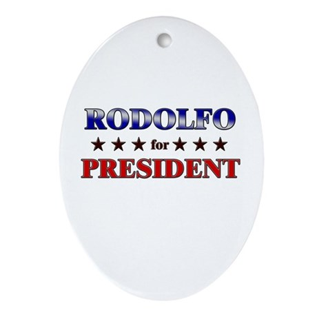 RODOLFO for president Oval Ornament
