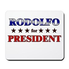 RODOLFO for president Mousepad