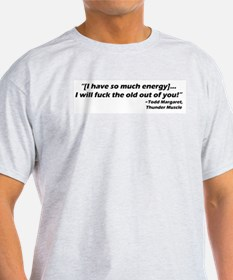 tHUNDER MUSCLE QUOTE.jpg T-Shirt