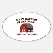 What Happens In The Barn Sticker (Oval)