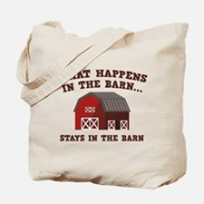 What Happens In The Barn Tote Bag