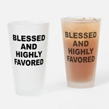 Blessed And Highly Favored Drinking Glass