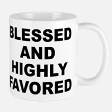 Blessed And Highly Favored Small Whit Mug Mugs