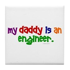 My Daddy Is An Engineer (PRIMARY) Tile Coaster