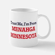 Trust Me, I'm from Menahga Minnesota Mugs