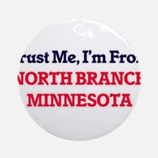 Trust Me, I'm from North Branch Min Round Ornament