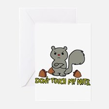 Don't Touch My Nuts Greeting Cards