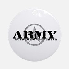 Army - I Support My Daughter Ornament (Round)