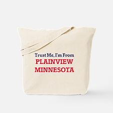 Trust Me, I'm from Plainview Minnesota Tote Bag