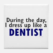 Dress Up Like A Dentist Tile Coaster