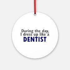 Dress Up Like A Dentist Ornament (Round)