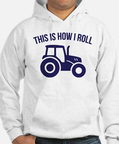 This is How I Roll Tractor Hoodie