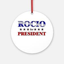 ROCIO for president Ornament (Round)