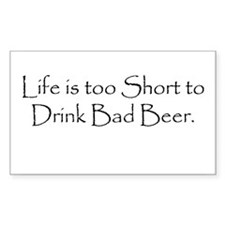 Life is Too Short Beer Rectangle Decal