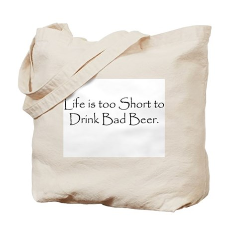 Life is Too Short Beer Tote Bag