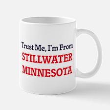 Trust Me, I'm from Stillwater Minnesota Mugs