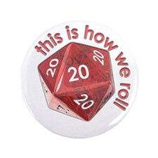 """How We Roll (20's) 3.5"""" Button (100 pack)"""