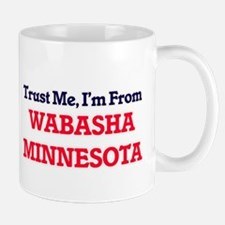Trust Me, I'm from Wabasha Minnesota Mugs
