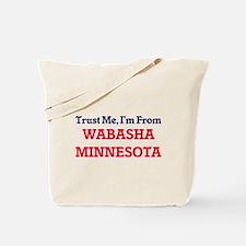 Trust Me, I'm from Wabasha Minnesota Tote Bag