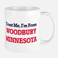 Trust Me, I'm from Woodbury Minnesota Mugs