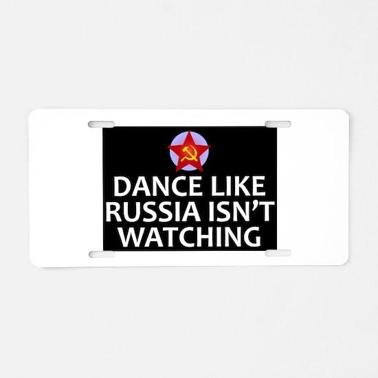 Dance Like Russia Isn't Wat Aluminum License Plate