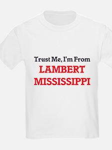 Trust Me, I'm from Lambert Mississippi T-Shirt