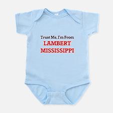 Trust Me, I'm from Lambert Mississippi Body Suit