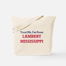 Trust Me, I'm from Lambert Mississippi Tote Bag