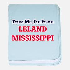 Trust Me, I'm from Leland Mississippi baby blanket