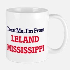 Trust Me, I'm from Leland Mississippi Mugs
