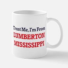 Trust Me, I'm from Lumberton Mississippi Mugs