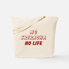NO SRIRACHA NO LIFE Tote Bag