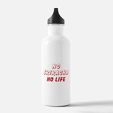 NO SRIRACHA NO LIFE Sports Water Bottle