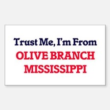 Trust Me, I'm from Olive Branch Mississipp Decal