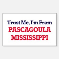 Trust Me, I'm from Pascagoula Mississippi Decal
