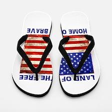 AMERICAN FLAG LAND OF FREE HOME OF BRAV Flip Flops