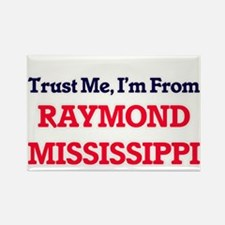 Trust Me, I'm from Raymond Mississippi Magnets