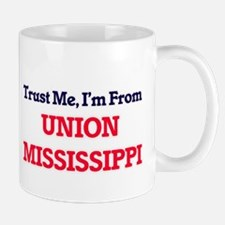 Trust Me, I'm from Union Mississippi Mugs