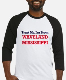 Trust Me, I'm from Waveland Missis Baseball Jersey