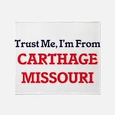 Trust Me, I'm from Carthage Missouri Throw Blanket