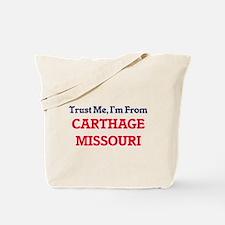 Trust Me, I'm from Carthage Missouri Tote Bag