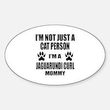 I'm a Jaguarundi curl Mommy Decal