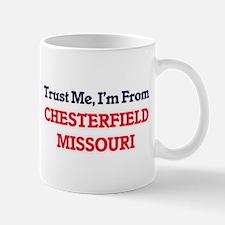 Trust Me, I'm from Chesterfield Missouri Mugs