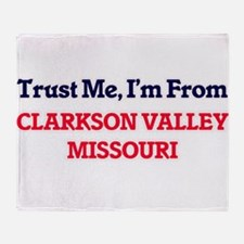 Trust Me, I'm from Clarkson Valley M Throw Blanket