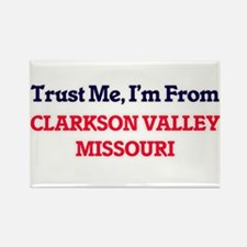 Trust Me, I'm from Clarkson Valley Missour Magnets