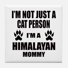 I'm a Himalayan Mommy Tile Coaster