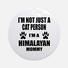 I'm a Himalayan Mommy Round Ornament