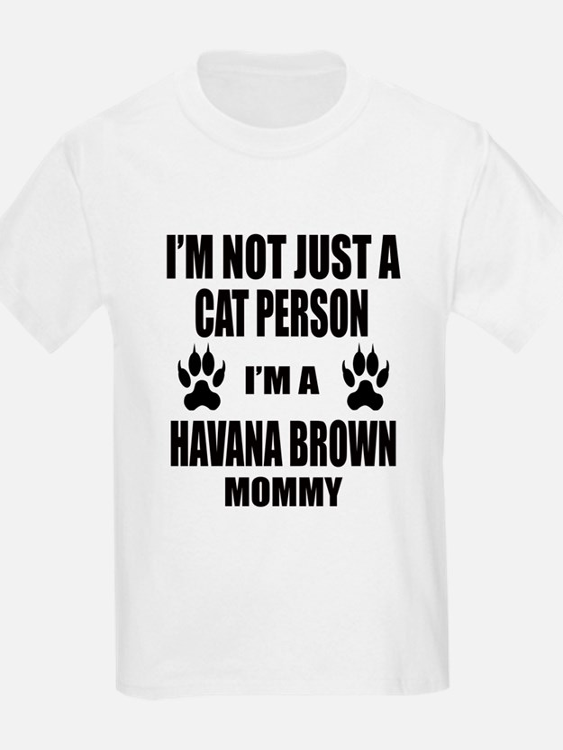 I'm a Havana Brown Mommy T-Shirt