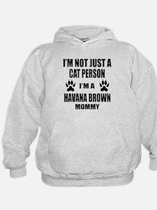 I'm a Havana Brown Mommy Hoodie