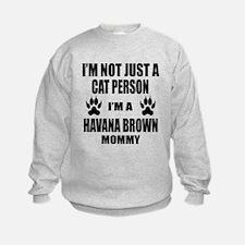 I'm a Havana Brown Mommy Sweatshirt